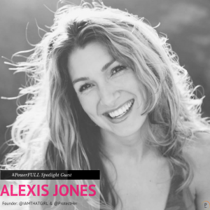 PowerFULL Spotlight ⚡️: Alexis Jones