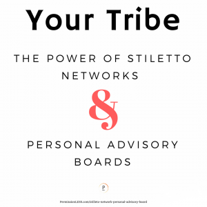 Find Your Tribe: Stiletto Networks & Personal Advisory Boards