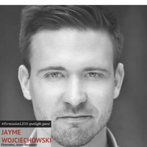 PermissionLESS Spotlight: Filmmaker Jayme Wojciechowski