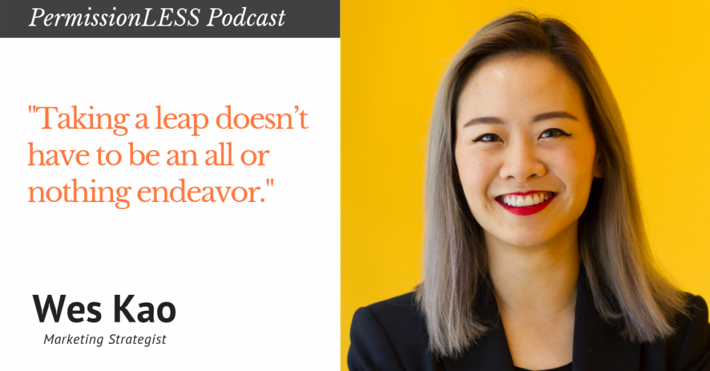 wes kao quote - taking a leap doesn't have to be an all or nothing endeavor